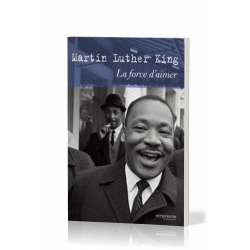 FORCE D'AIMER (LA) - MARTIN LUTHER KING EMPF030