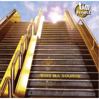 SOIS MA SOURCE CD - TIM PROJECT